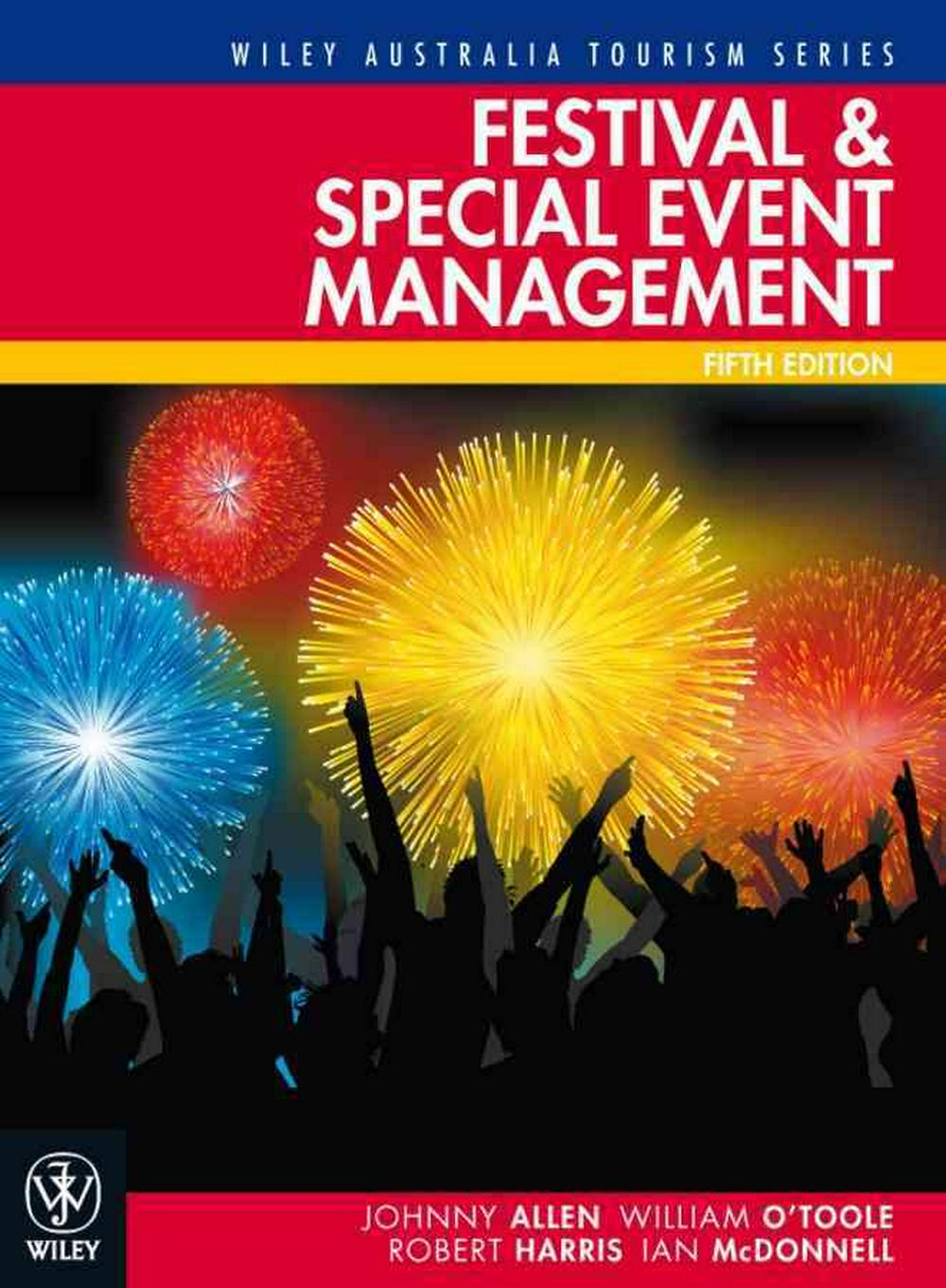 Festival & Special Event Management (Fifth Edition)