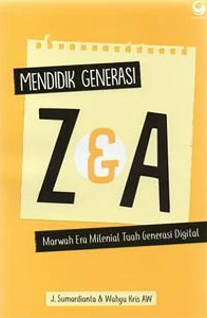 Mendidik Generasi Z dan A