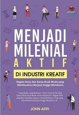 Menjadi Milenial Aktif di Industri Kreatif