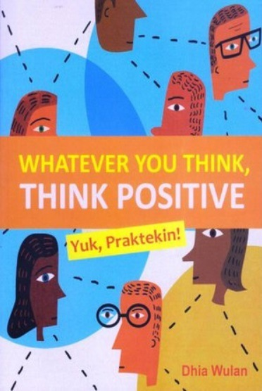 Whatever You Think, Think Positive