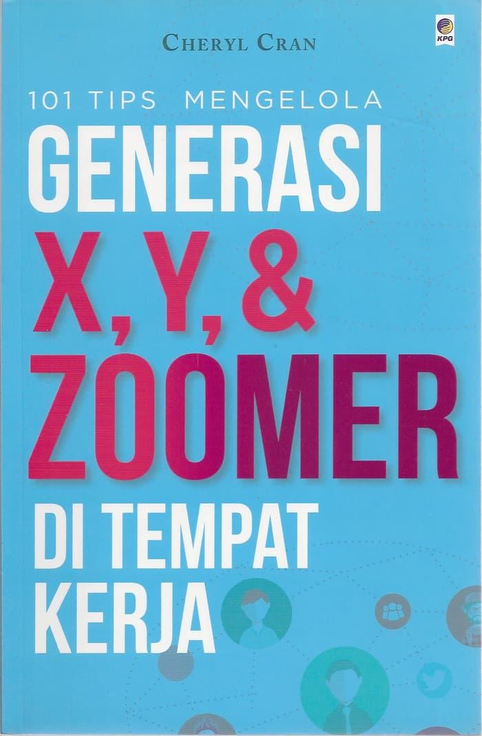 101 Tips Mengelola Generasi X, Y, & Zoomer di Tempat Kerja