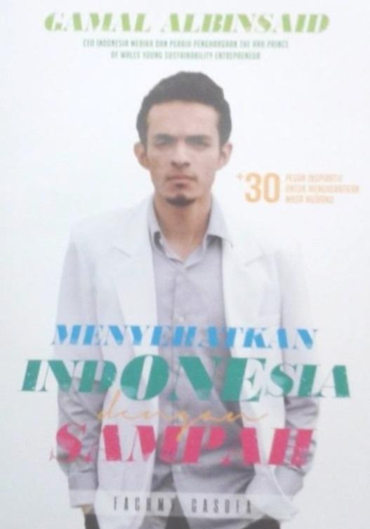 Gamal Albinsaid: Menyehatkan Indonesia dengan Sampah