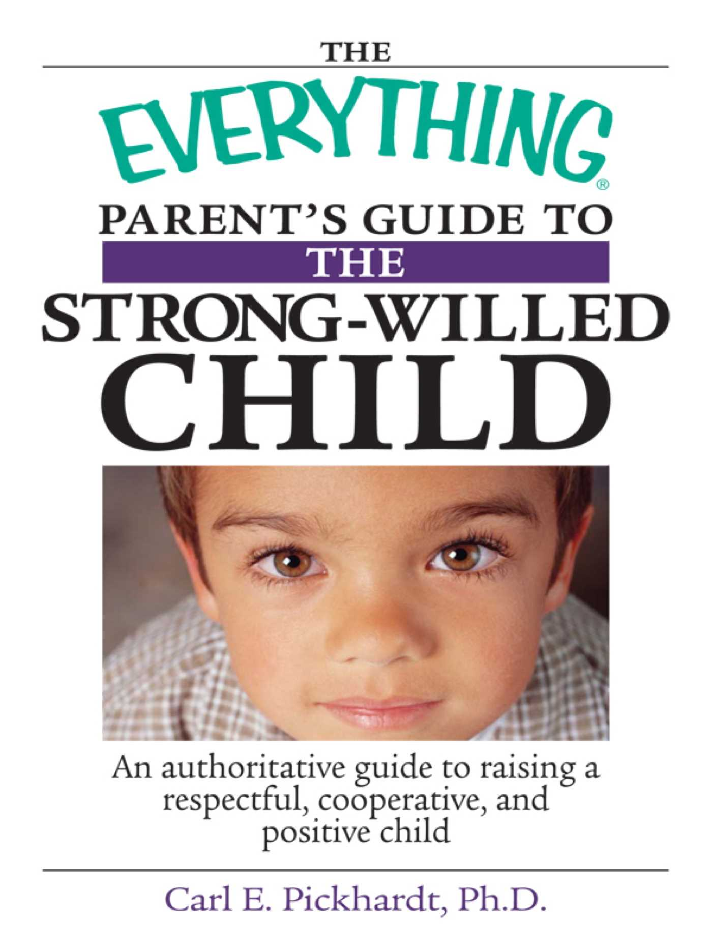 The Everything Parents Guide to The Strong-Willed Child